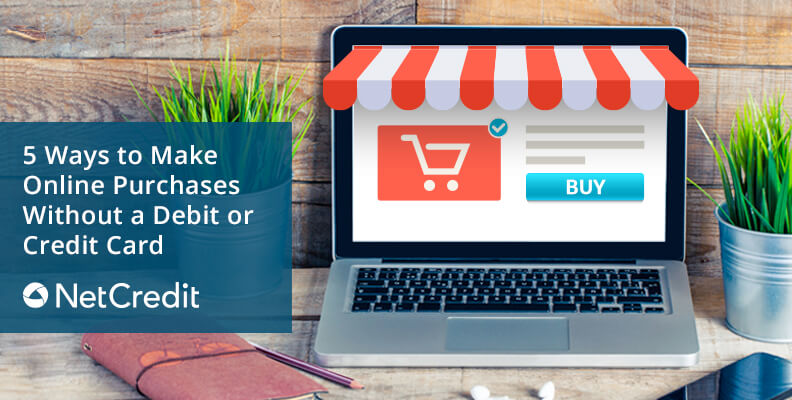 5 Ways to Make Online Purchases Without a Debit or Credit Card