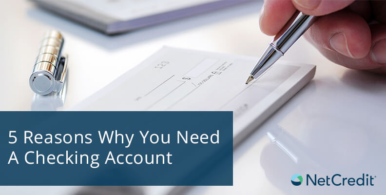 5 Reasons Why You Need A Checking Account