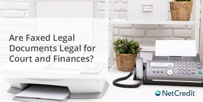 Are Faxed Legal Documents Legal for Court and Finances?