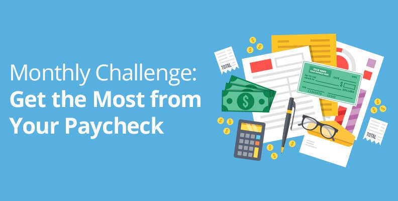 Monthly Challenge: Get the Most from Your Paycheck