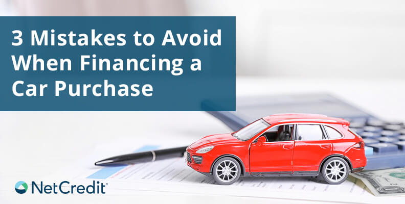 3 Mistakes to Avoid When Financing a Car Purchase