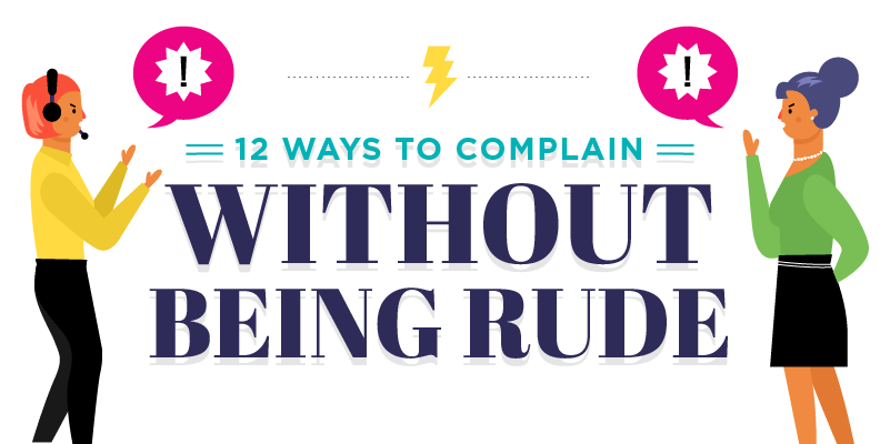 12 Ways to Complain Without Being Rude