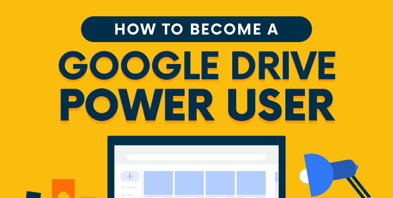 How to Become a Google Drive Power User