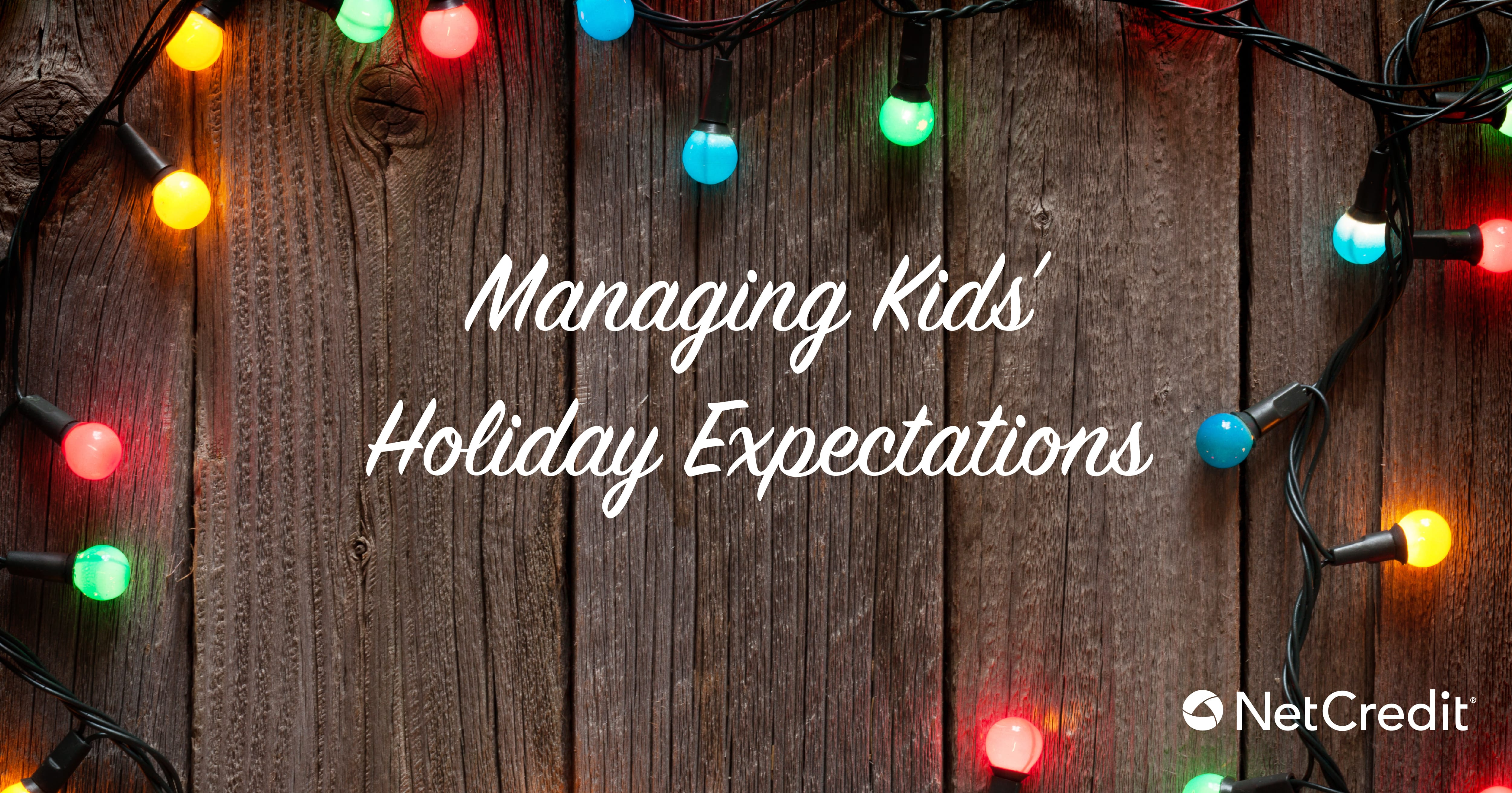 How To Manage Kids' Expectations During the Holiday Season