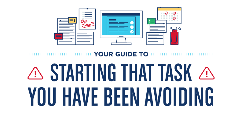 Your Guide to Starting That Task You Have Been Avoiding