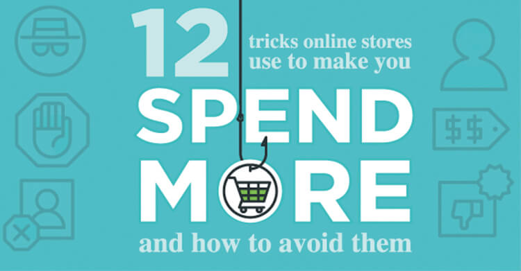 12 Tricks Online Stores Use to Make You Spend More and How to Avoid Them