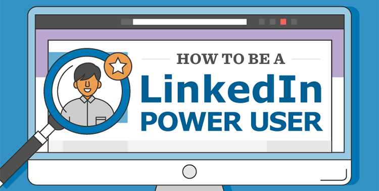 How to Become a LinkedIn Power User