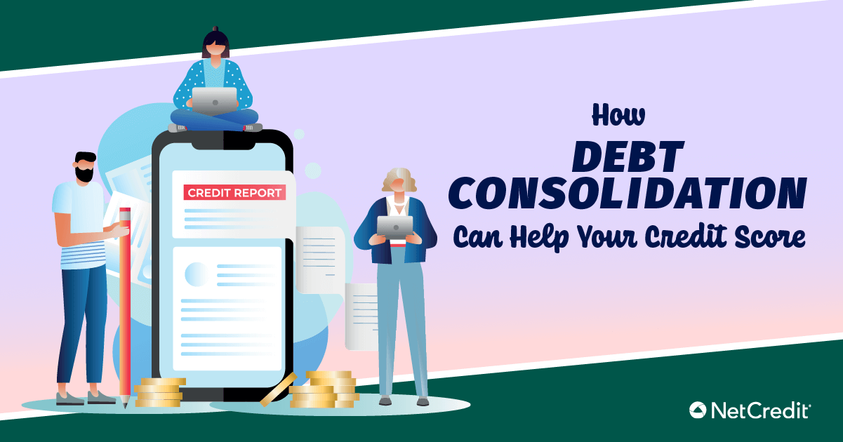 What Debt Consolidation Can Do for Your Credit Score