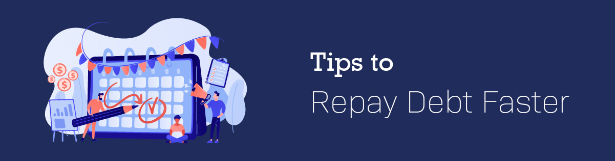 Tips to Repay Debt Faster