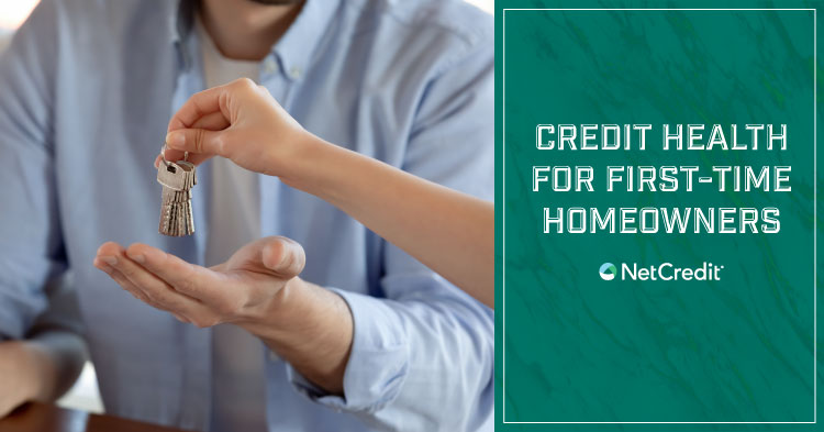 5 Things New Homeowners Need to Know About Credit Health