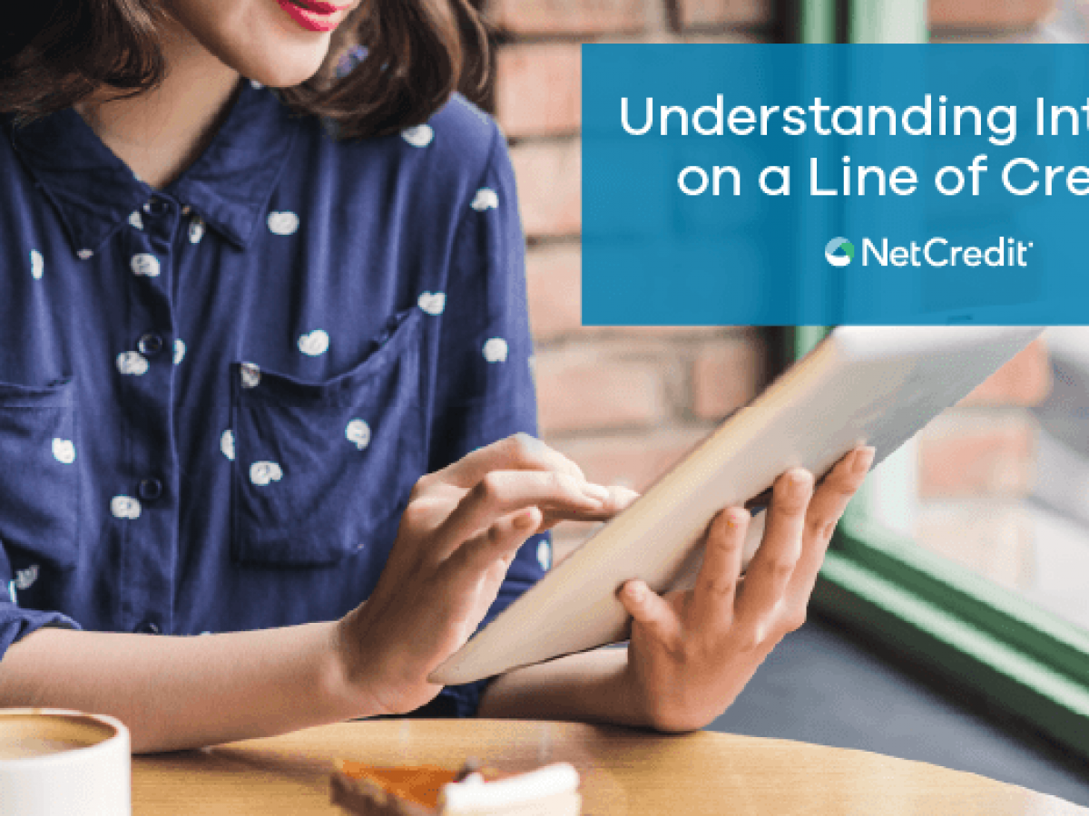 How Does Interest on a Line of Credit Work? - NetCredit Blog