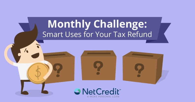 Monthly Challenge: Smart Uses for Your Tax Refund