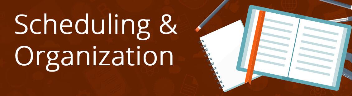 Scheduling & Organization